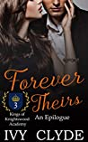 Forever Theirs (Kings of Knightswood Academy, #3)