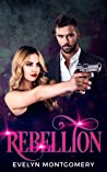 Rebellion by Evelyn Montgomery