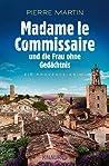 Madame le Commissaire und die Frau ohne Gedächtnis (Ein Fall für Isabelle Bonnet 7)