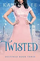 Twisted: Belle's Story (Destined, #3)