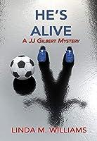 He's Alive (JJ Gilbert Mystery #1)