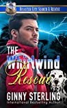 The Whirlwind Rescue (Disaster City Search and Rescue)