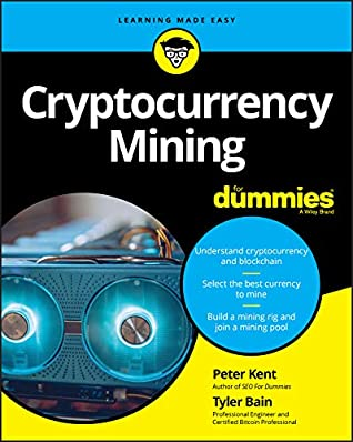 Cryptocurrency Mining For Dummies (For Dummies (Computer/Tech))
