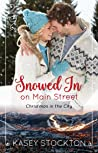 Snowed In on Main Street (Christmas in the City #2)