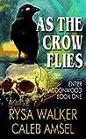 As the Crow Flies (Enter Haddonwood, #1)