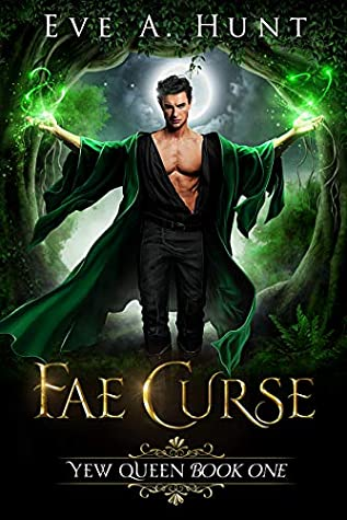 Fae Curse: Yew Queen Book One