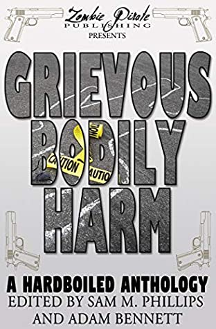 GRIEVOUS BODILY HARM by Sam M. Phillips