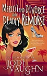 Merlot and Divorce and Deadly Remorse (The Vampire Housewife #2)