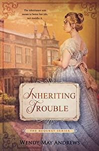 Inheriting Trouble  (Bequest #1)