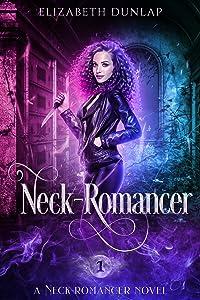 Neck-Romancer  (Neck-Romancer, #1)