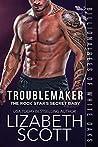 Troublemaker (Billionaires of White Oaks #2)