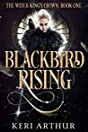 Blackbird Rising (The Witch King's Crown #1)