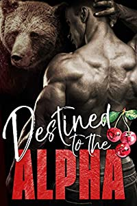 Destined to the Alpha (Alphas In Heat #3)