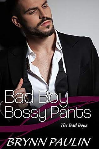 Bad Boy Bossy Pants