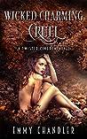 Wicked Charming Cruel (Twisted Kingdom, #2)