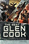 The Best of Glen Cook: 18 Stories from the Author of The Black Company and The Dread Empire