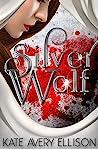 Silver Wolf (The Sworn Saga, #2)