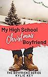 My High School Christmas Boyfriend (Boyfriend, #1)