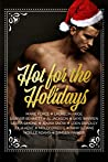 Hot for the Holidays: Thirteen Naughty & Nice Novellas