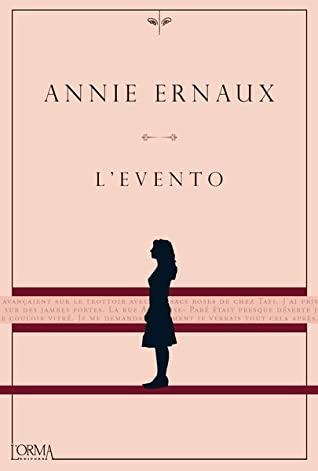 L'evento by Annie Ernaux
