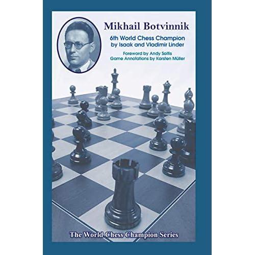 Mikhail Botvinnik Sixth World Chess Champion By Isaak Linder