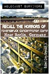 Holocaust Survivors Recall the Horrors of Ravensbruck Concentration Camp: Near Berlin, Germany