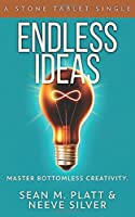 Endless Ideas: Master Bottomless Creativity (Stone Tablet Singles)