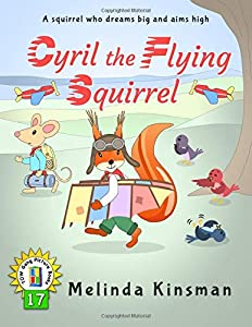 Cyril The Flying Squirrel: U.S. English Edition - Fun Rhyming Bedtime Story - Picture Book / Beginner Reader (Ages 3-6) (Top of the Wardrobe Gang Picture Books)