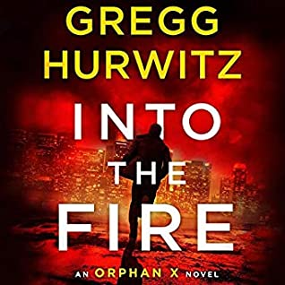 Into the Fire (Orphan X, #5)