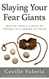 Slaying Your Fear Giants: Moving from a Jungle of Terror to a Garden of Peace