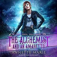 The Alchemist and an Amaretto (The Guild Codex: Spellbound, #5)