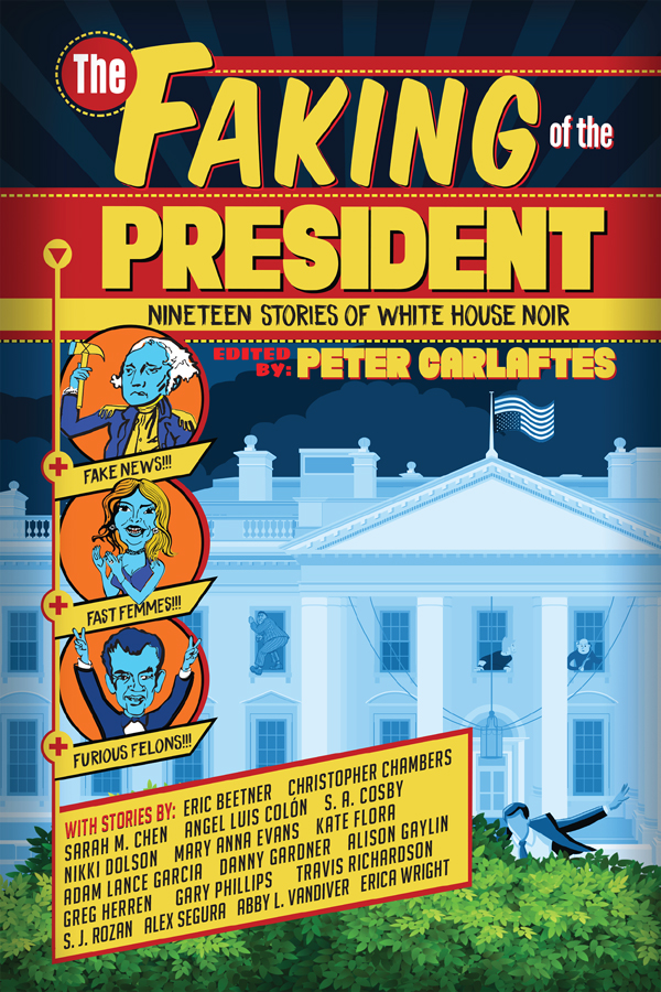 The Faking of the President by Peter Carlaftes
