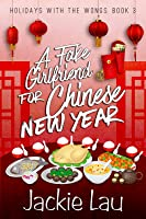 A Fake Girlfriend for Chinese New Year (Holidays with the Wongs, #3)