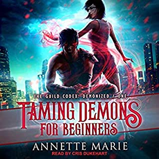 Taming Demons for Beginners (Guild Codex: Demonized, #1)