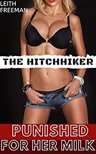 Punished For Her Milk (The Hitchhiker Hucow): Fertile, First Time FreeUse