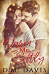 Warm Me Softly by D.M.  Davis
