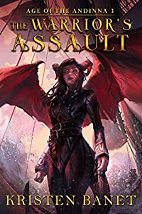 The Warrior's Assault (Age of the Andinna #3)