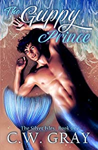 The Guppy Prince (The Silver Isles #1)