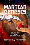Martian Genesis: Volume One of the Creation Wars