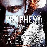 Prophesy Book II: The Bringer of Wrath (King & Alpha, #2)
