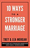 10 Ways To A Stronger Marriage