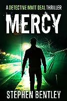 Mercy: A Detective Matt Deal Thriller  (Detective Matt Deal Thrillers, #1)