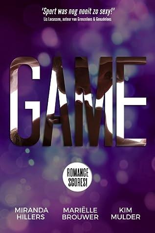 Game (Romance Scores! #1) – Miranda Hillers, Mariëlle Brouwer & Kim Mulder