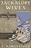 Jackalope Wives and Other Stories