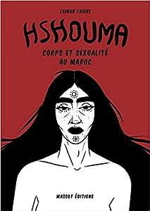 Hshouma - Corps et sexualité au maroc