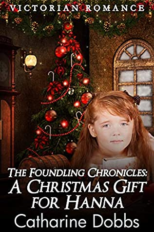 The Foundling Chronicles: A Christmas Gift for Hanna