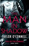 The Man In Shadow: Fall of the Coward, Book Three