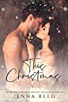 This Christmas: A Enemy to Lovers Holiday Novella