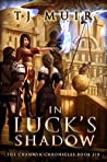 In Luck's Shadow (The Chanmyr Chronicles Book 6)