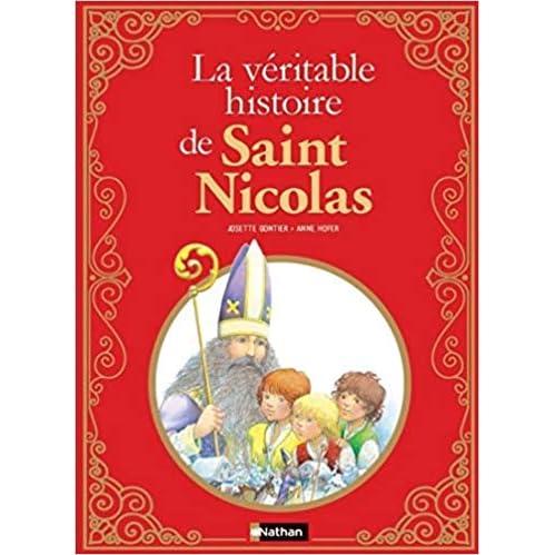 La Véritable Histoire De Saint Nicolas By Josette Gontier